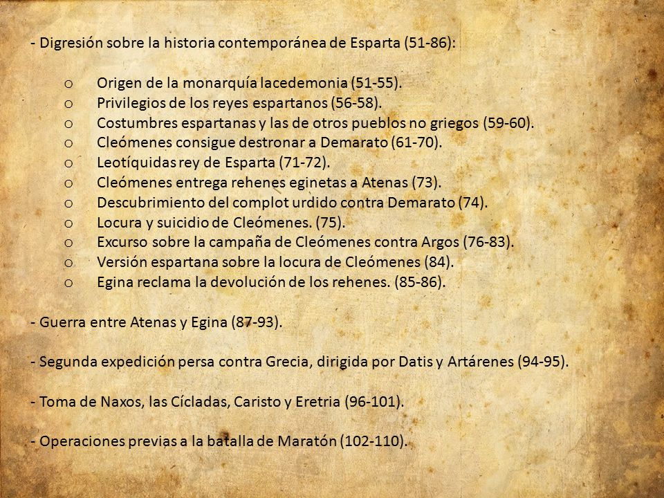 - Digresión sobre la historia contemporánea de Esparta (51-86): o Origen de la monarquía lacedemonia (51-55).