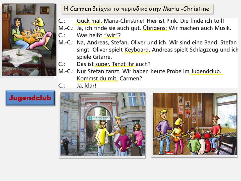 Η Carmen δείχνει το περιοδικό στην Maria -Christine Jugendclub