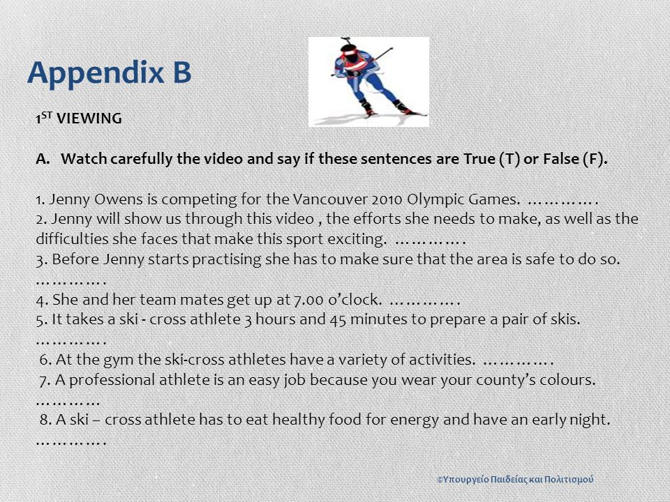 Appendix B 1 ST VIEWING A.Watch carefully the video and say if these sentences are True (T) or False (F).