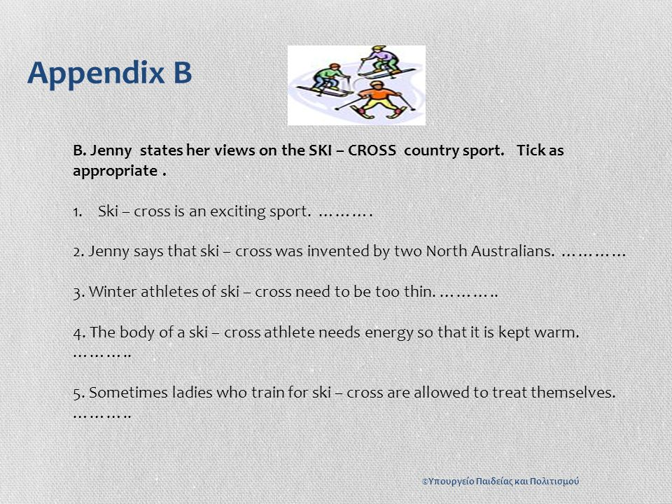 Appendix B B. Jenny states her views on the SKI – CROSS country sport.