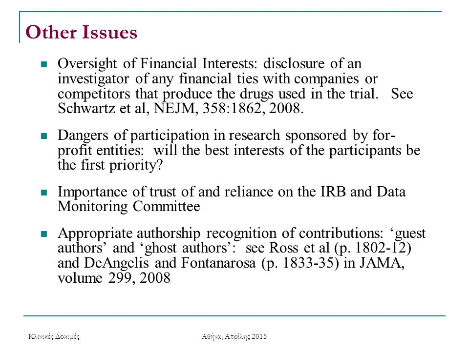 Other Issues Oversight of Financial Interests: disclosure of an investigator of any financial ties with companies or competitors that produce the drug