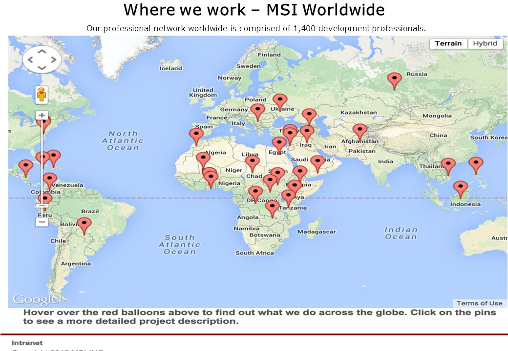 Where we work – MSI Worldwide Our professional network worldwide is comprised of 1,400 development professionals.