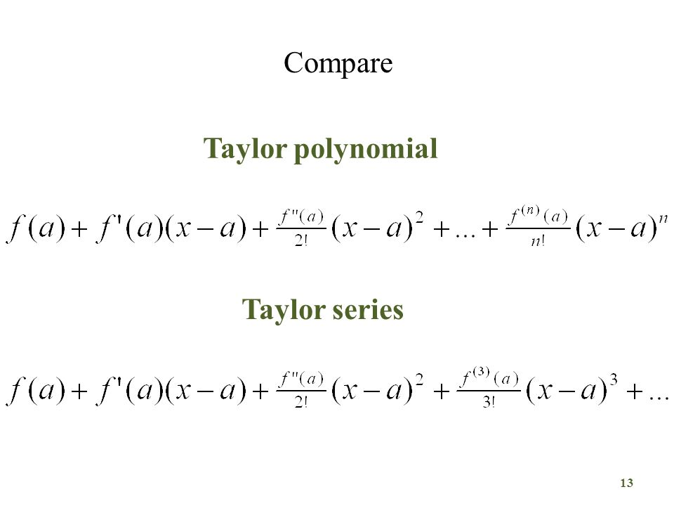 Compare 13 Taylor polynomial Taylor series