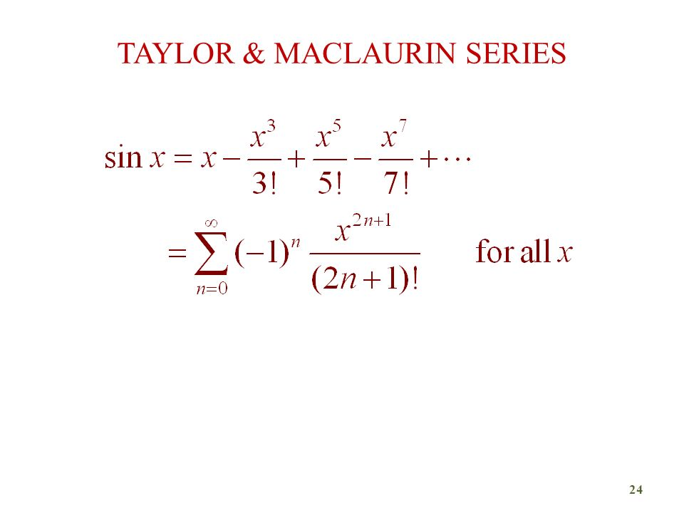 TAYLOR & MACLAURIN SERIES 24