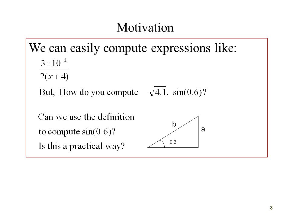 Motivation We can easily compute expressions like: 0.6 a b 3
