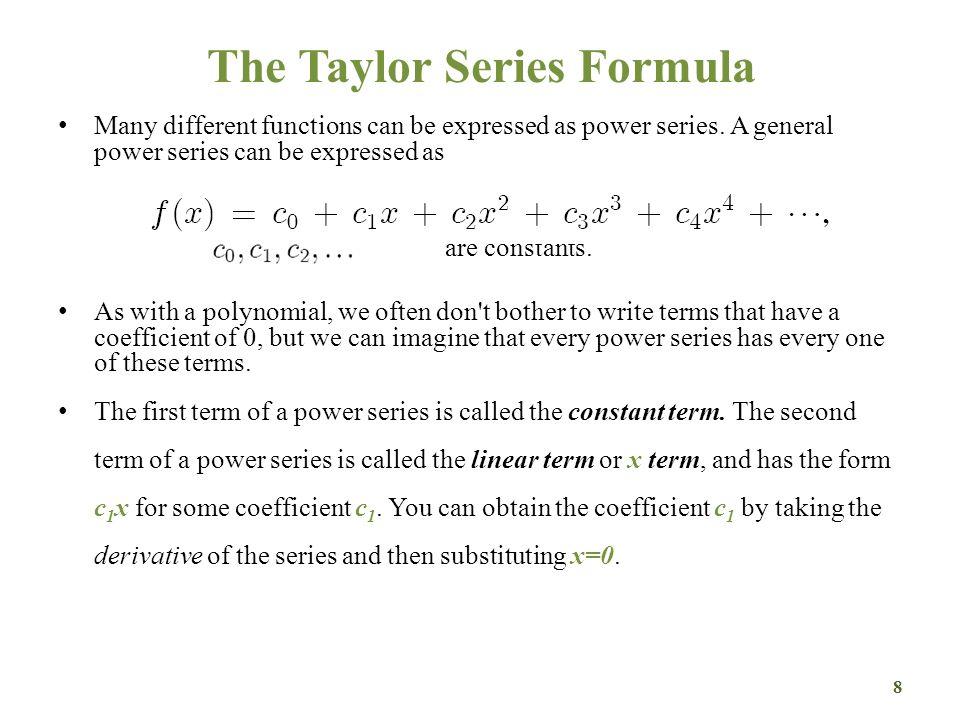 Taylor Series for f (x) = sin(x) nf (n) (x)f (n) ( )a n = f (n) ( )/n! 0 1 2 3 4 29