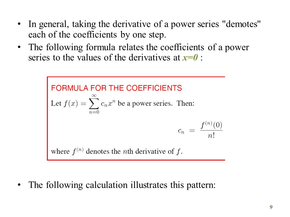 In general, taking the derivative of a power series