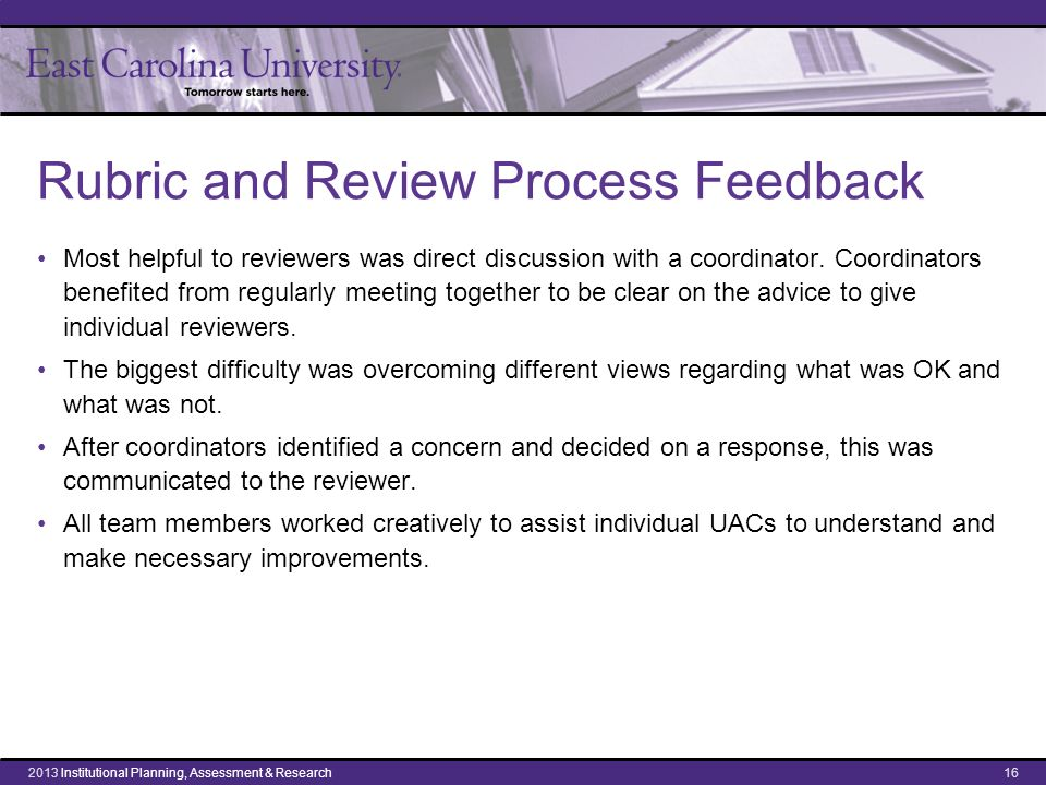 Rubric and Review Process Feedback Most helpful to reviewers was direct discussion with a coordinator. Coordinators benefited from regularly meeting t