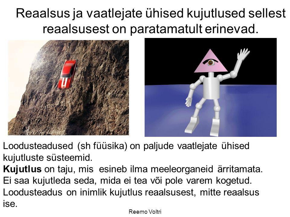 Reemo Voltri Loodusteadused (sh füüsika) on paljude vaatlejate ühised kujutluste süsteemid.