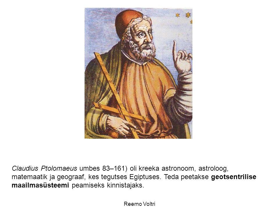 Claudius Ptolomaeus umbes 83–161) oli kreeka astronoom, astroloog, matemaatik ja geograaf, kes tegutses Egiptuses. Teda peetakse geotsentrilise maailm