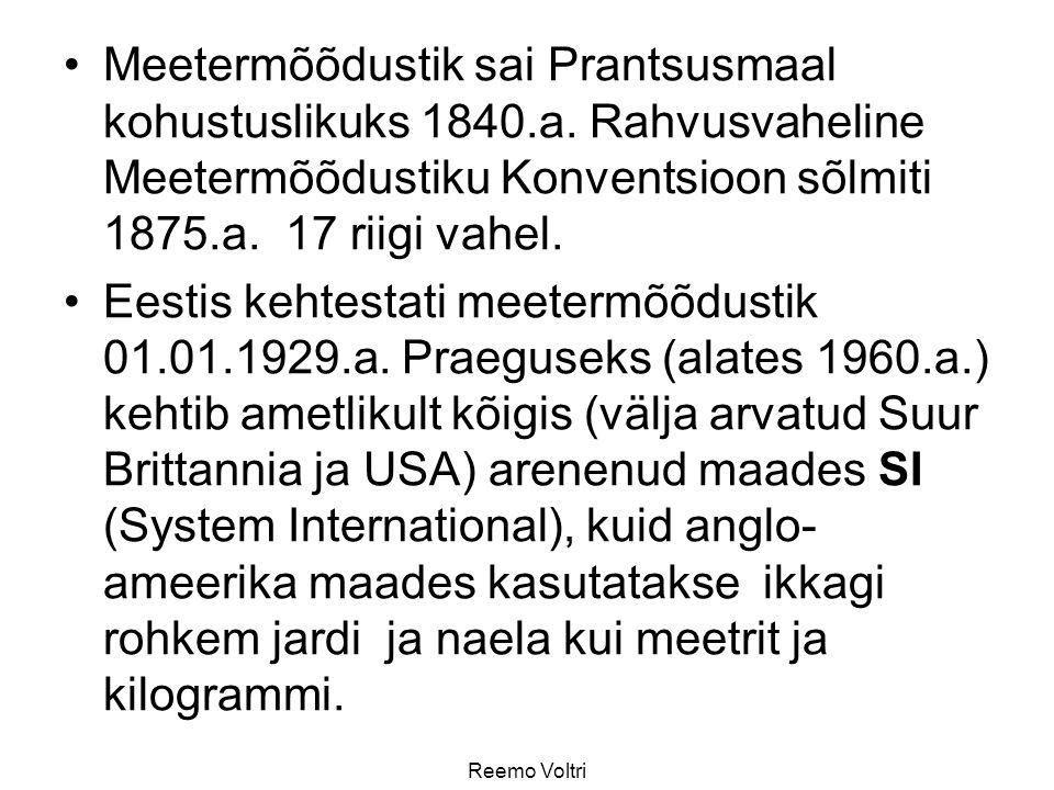 Meetermõõdustik sai Prantsusmaal kohustuslikuks 1840.a. Rahvusvaheline Meetermõõdustiku Konventsioon sõlmiti 1875.a. 17 riigi vahel. Eestis kehtestati