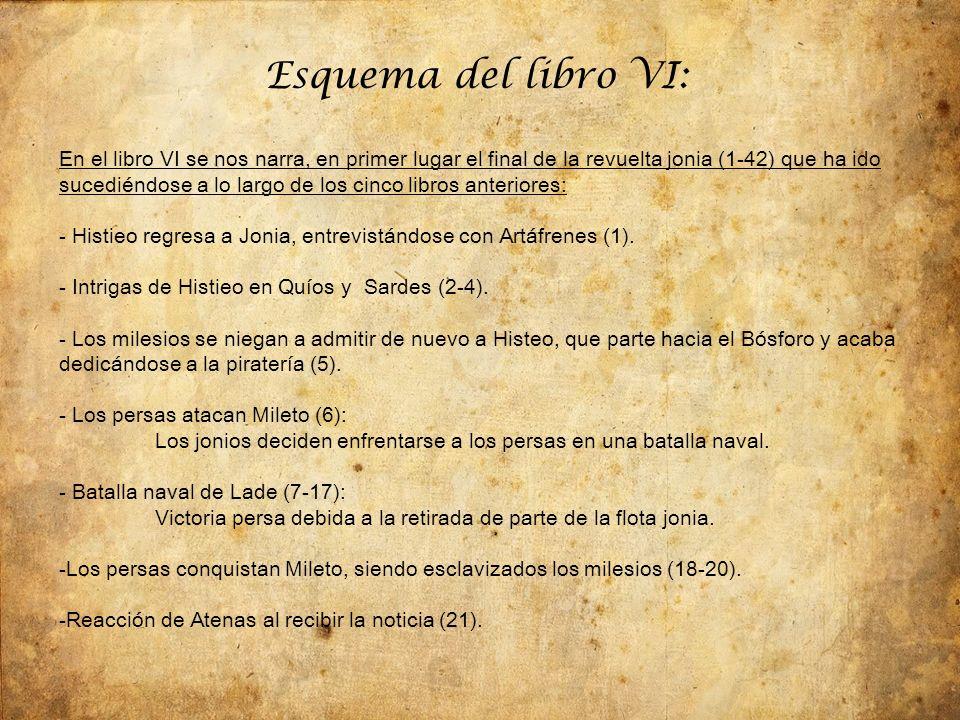 - Migración de los samios a Sicilia (22-25).- Captura y muerte de Histeo (26-30).