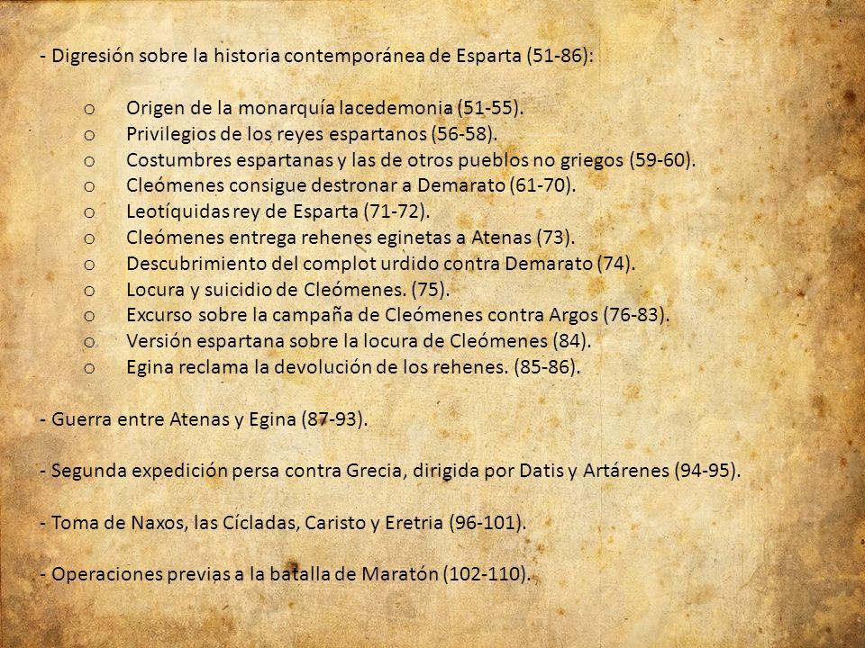 - Digresión sobre la historia contemporánea de Esparta (51-86): o Origen de la monarquía lacedemonia (51-55). o Privilegios de los reyes espartanos (5