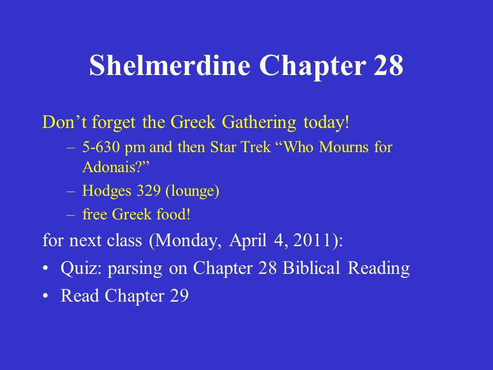 Shelmerdine Chapter 28 Don't forget the Greek Gathering today.