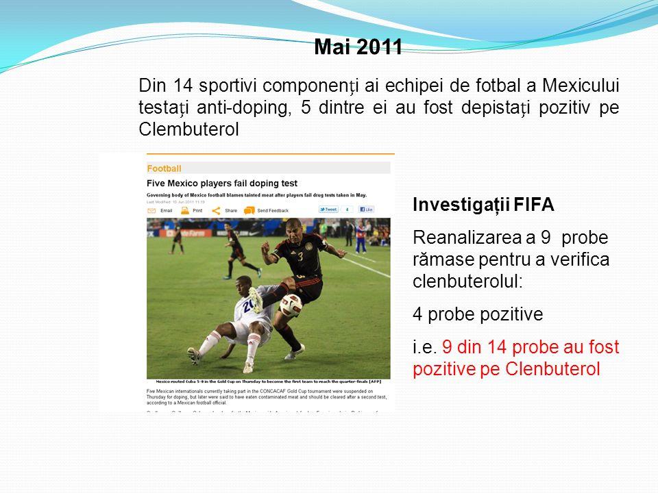 Mai 2011 Investigaţii FIFA Reanalizarea a 9 probe rămase pentru a verifica clenbuterolul: 4 probe pozitive i.e. 9 din 14 probe au fost pozitive pe Cle
