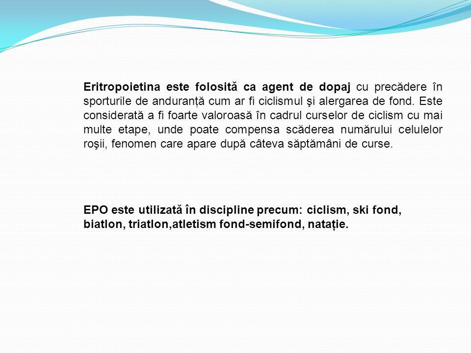 EPO este utilizată în discipline precum: ciclism, ski fond, biatlon, triatlon,atletism fond-semifond, nataţie. Eritropoietina este folosită ca agent d