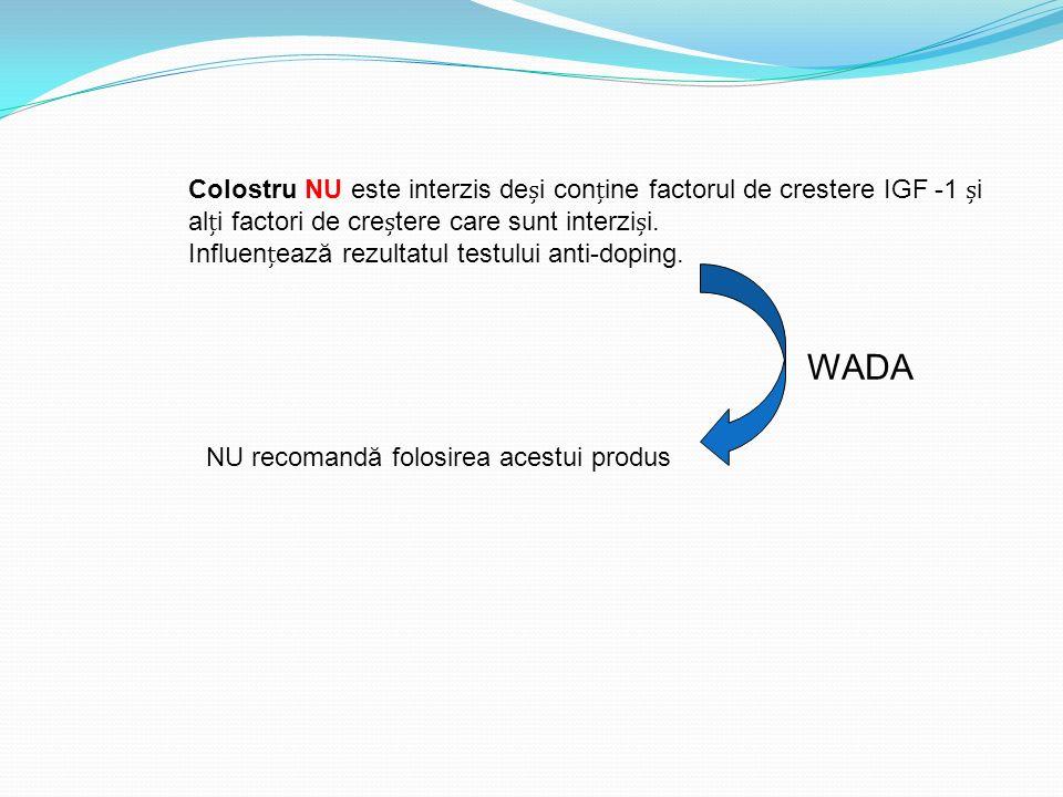 Colostru NU este interzis dei conine factorul de crestere IGF -1 i ali factori de cretere care sunt interzii. Influenează rezultatul testului anti-dop