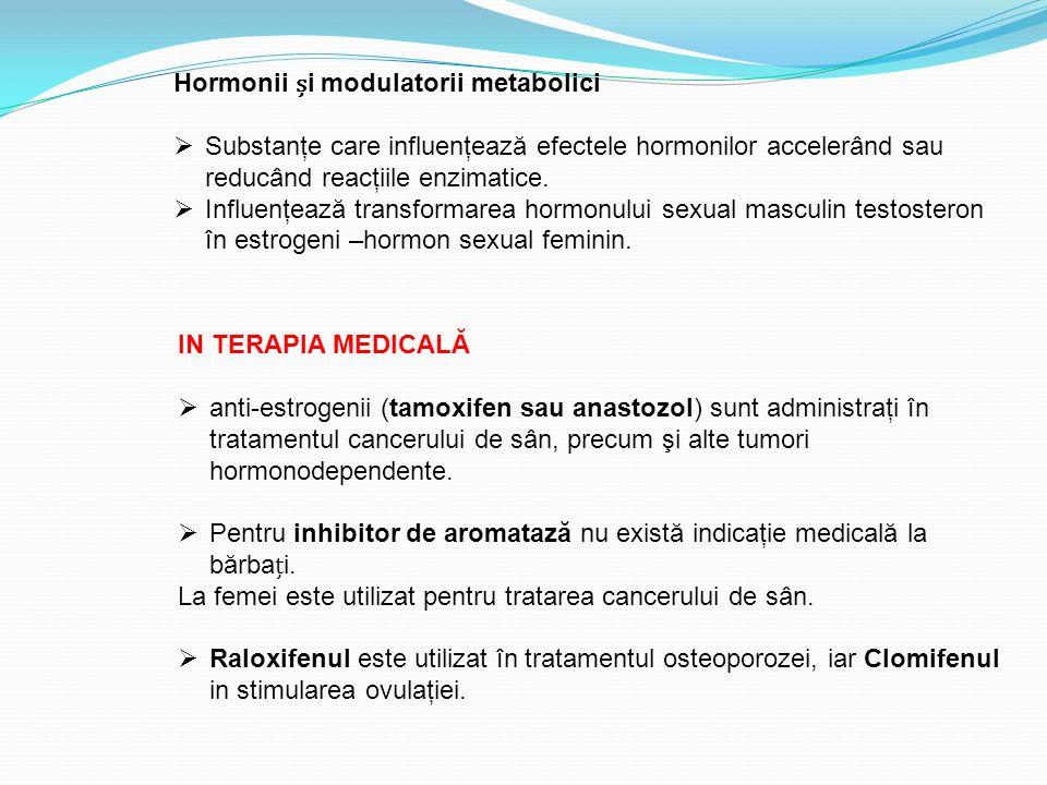 Hormonii i modulatorii metabolici  Substanţe care influenţează efectele hormonilor accelerând sau reducând reacţiile enzimatice.  Influenţează trans