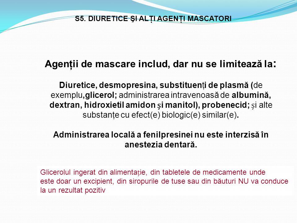Agenţii de mascare includ, dar nu se limitează la : Diuretice, desmopresina, substituenţi de plasmă (de exemplu,glicerol; administrarea intravenoasă d