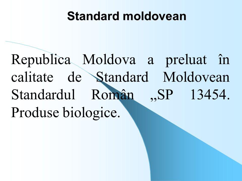 """Standard moldovean Republica Moldova a preluat în calitate de Standard Moldovean Standardul Român """"SP 13454. Produse biologice."""