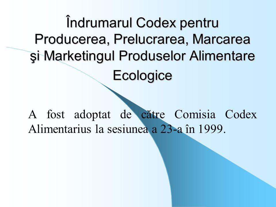Îndrumarul Codex pentru Producerea, Prelucrarea, Marcarea şi Marketingul Produselor Alimentare Ecologice A fost adoptat de către Comisia Codex Aliment