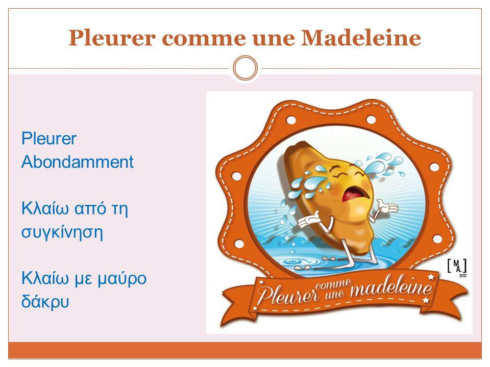 Pleurer comme une Madeleine Pleurer Abondamment Κλαίω από τη συγκίνηση Κλαίω με μαύρο δάκρυ