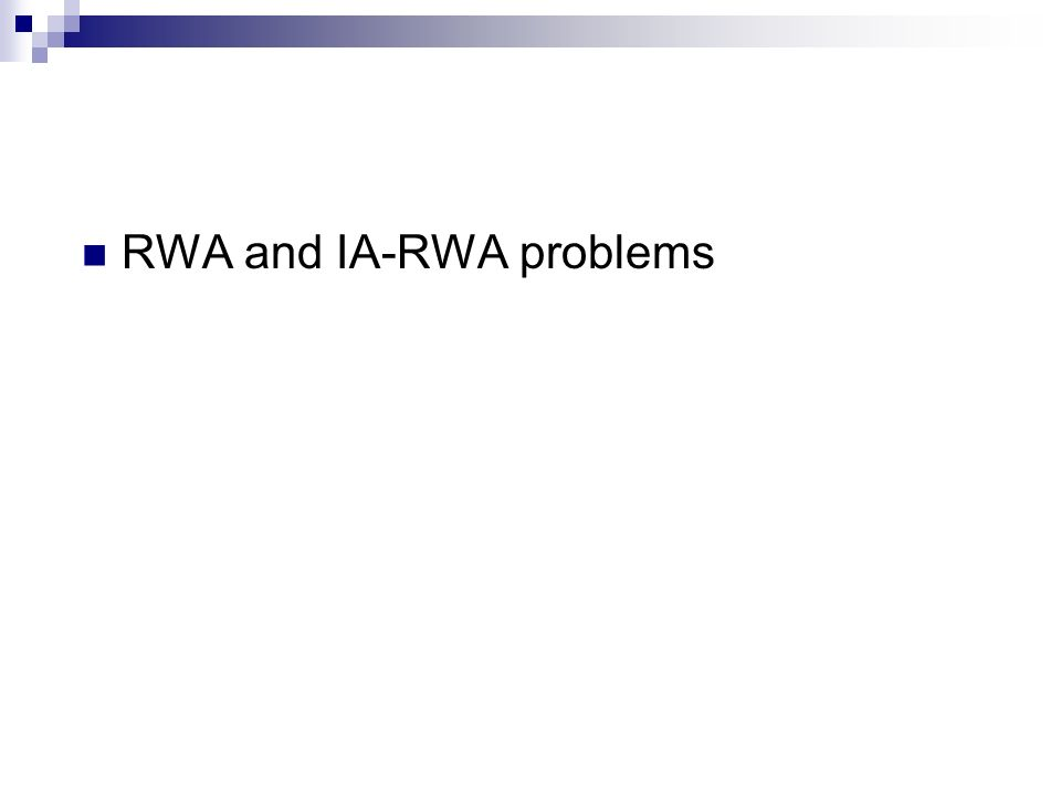 RWA and IA-RWA problems