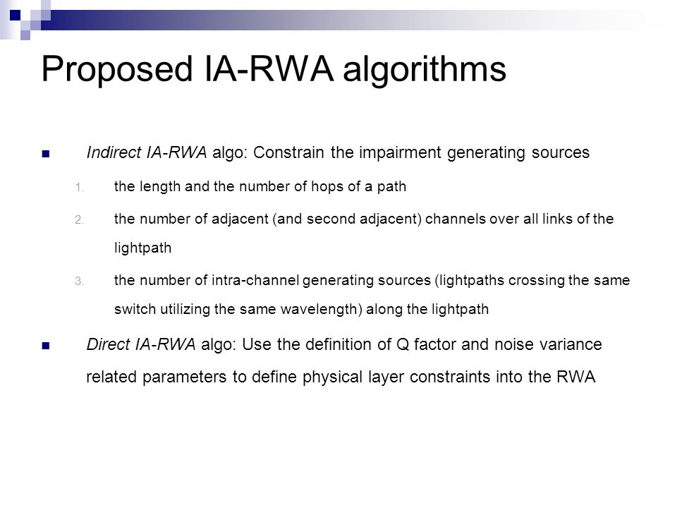 Proposed IA-RWA algorithms Indirect IA-RWA algo: Constrain the impairment generating sources 1.