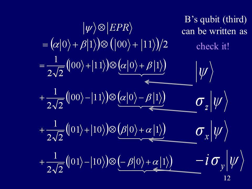 12 check it! B's qubit (third) can be written as