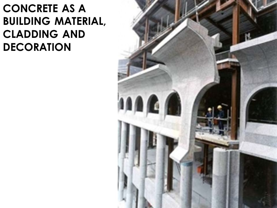 CONCRETE AS A BUILDING MATERIAL, CLADDING AND DECORATION