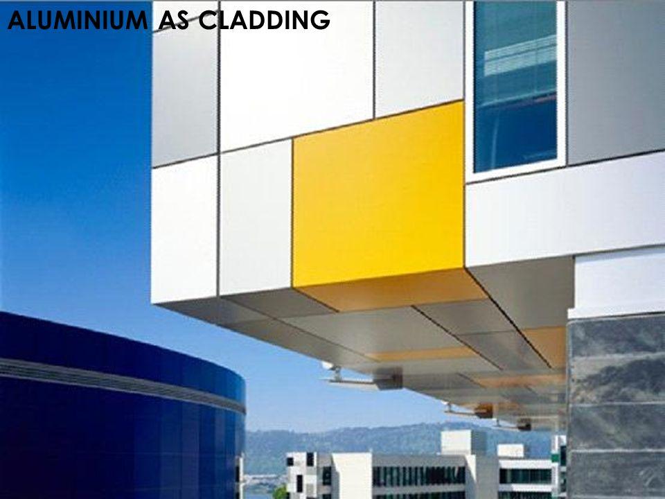 ALUMINIUM AS CLADDING