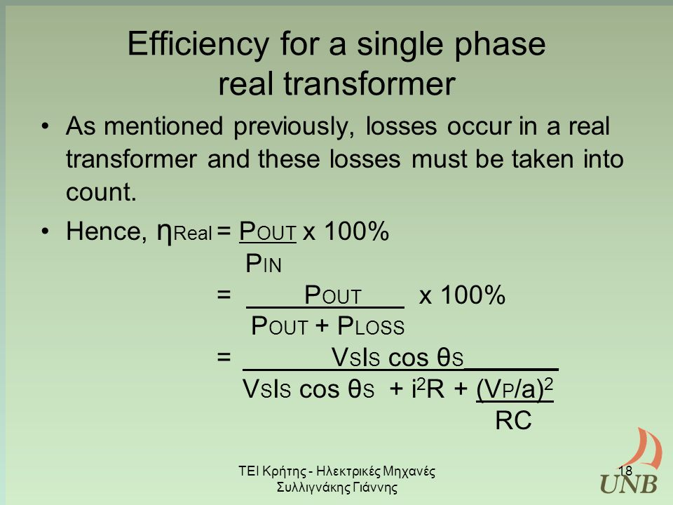 Efficiency for a single phase real transformer As mentioned previously, losses occur in a real transformer and these losses must be taken into count.