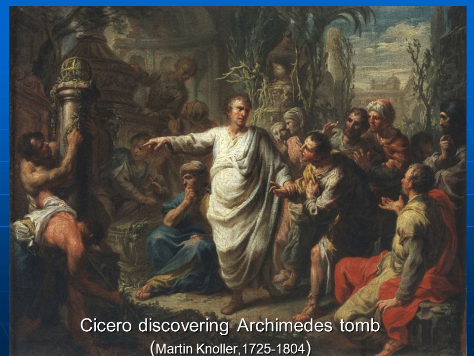 Cicero discovering Archimedes tomb ( Martin Knoller,1725-1804 )