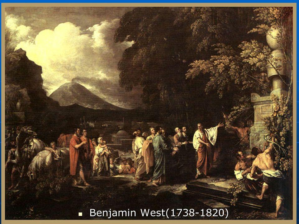 Benjamin West(1738-1820) Benjamin West(1738-1820)