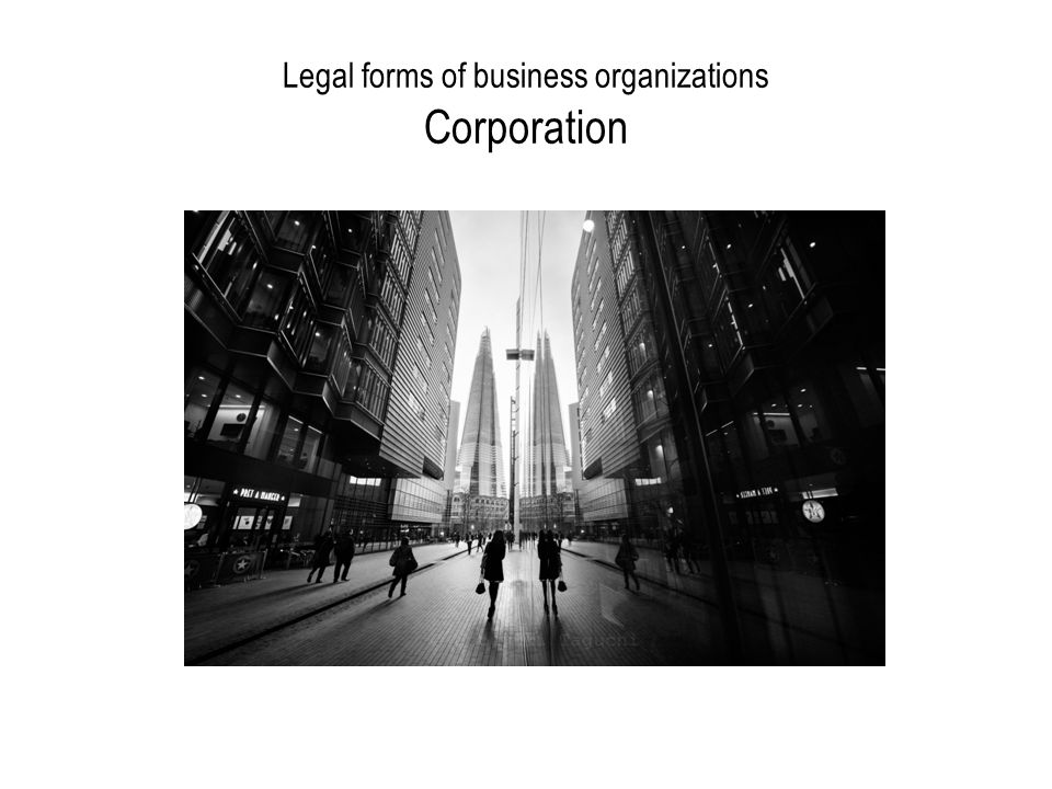 Legal forms of business organizations Corporation