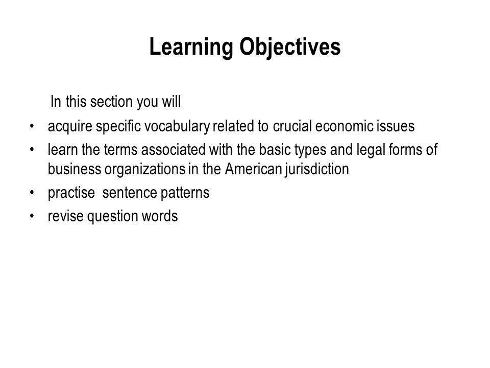 Learning Objectives In this section you will acquire specific vocabulary related to crucial economic issues learn the terms associated with the basic