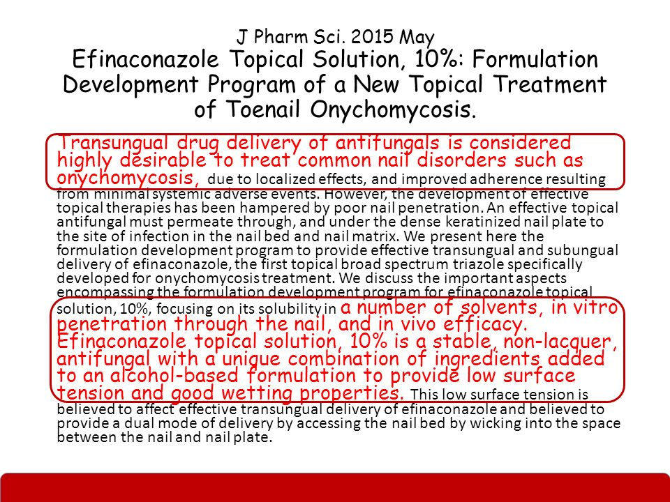 J Pharm Sci. 2015 May Efinaconazole Topical Solution, 10%: Formulation Development Program of a New Topical Treatment of Toenail Onychomycosis. Transu