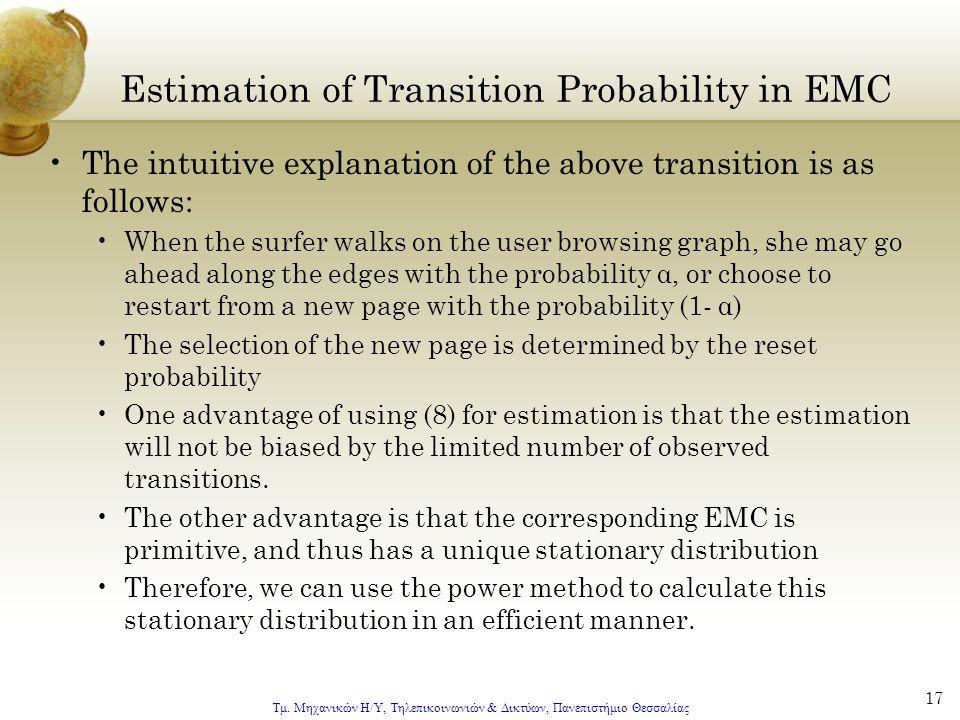 Τμ. Μηχανικών Η/Υ, Τηλεπικοινωνιών & Δικτύων, Πανεπιστήμιο Θεσσαλίας 17 Estimation of Transition Probability in EMC The intuitive explanation of the a