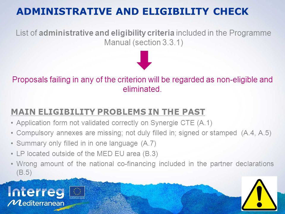 ADMINISTRATIVE AND ELIGIBILITY CHECK List of administrative and eligibility criteria included in the Programme Manual (section 3.3.1) Proposals failin