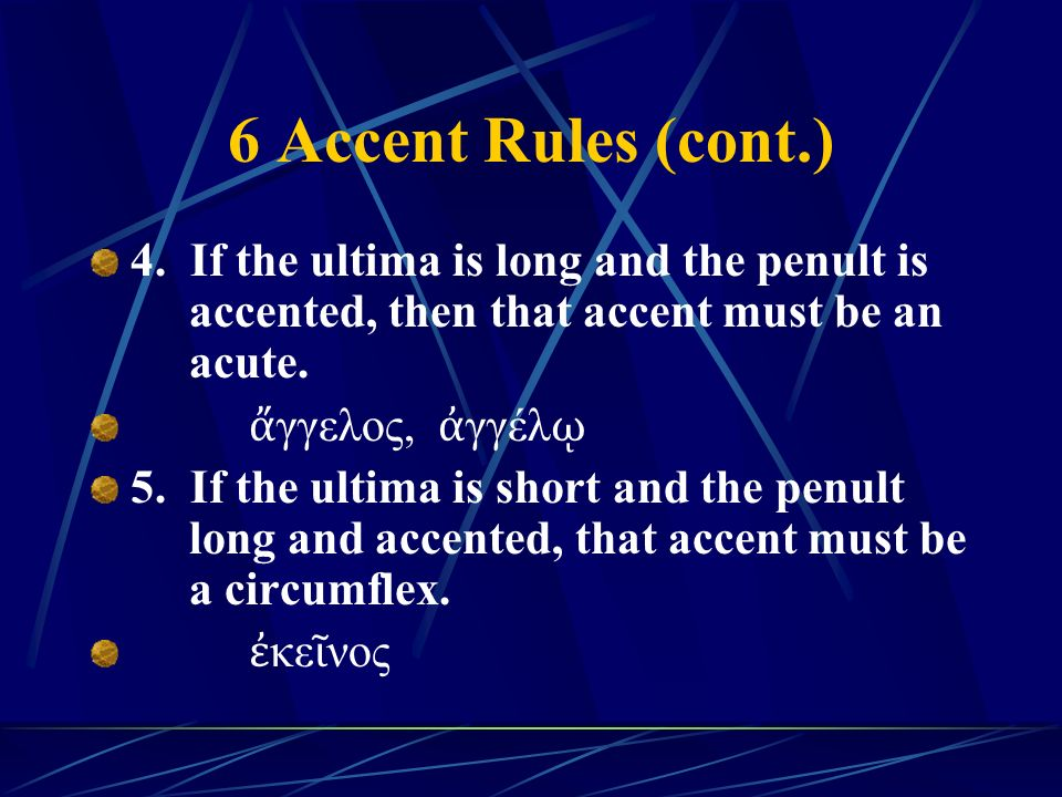6 Accent Rules (cont.) 4.