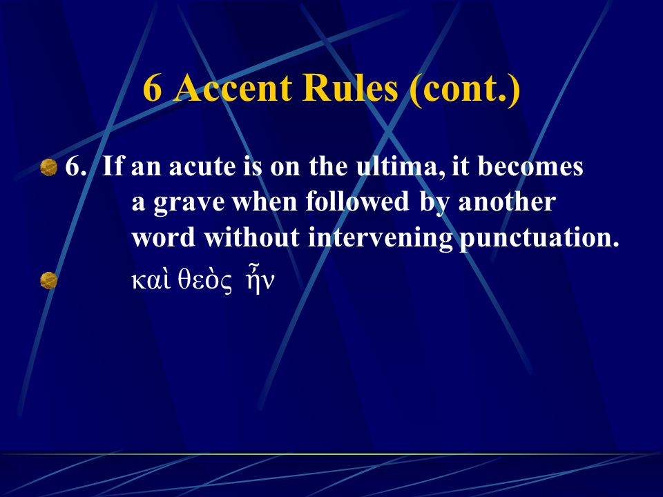 6 Accent Rules (cont.) 6.