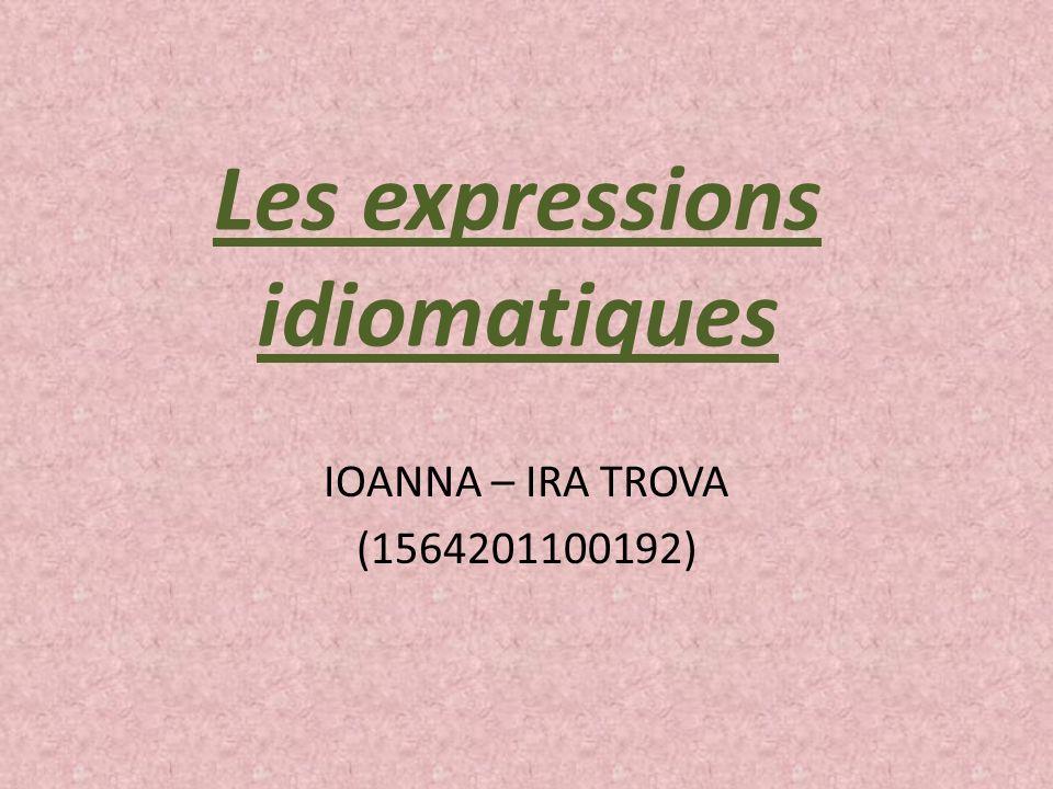 Les expressions idiomatiques IOANNA – IRA TROVA (1564201100192)