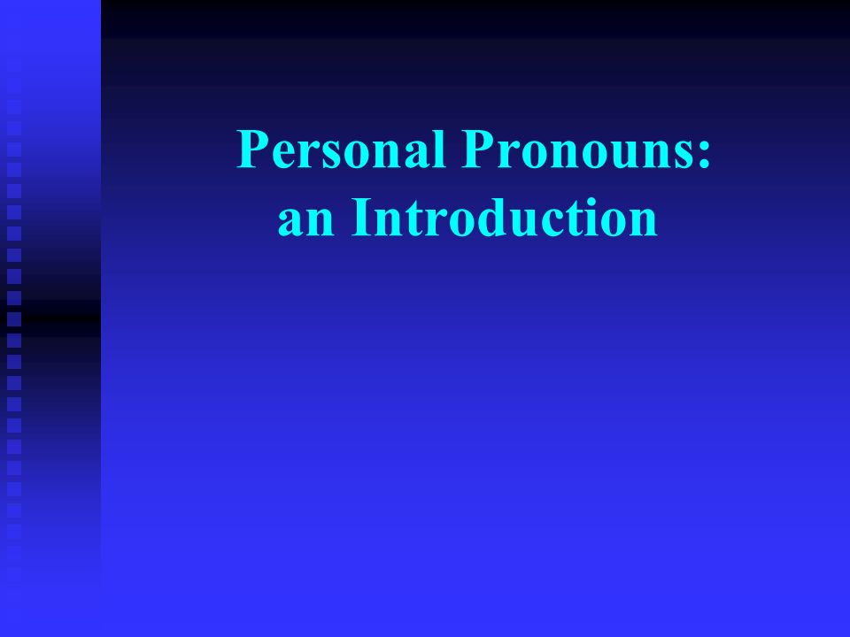 Personal Pronouns: an Introduction
