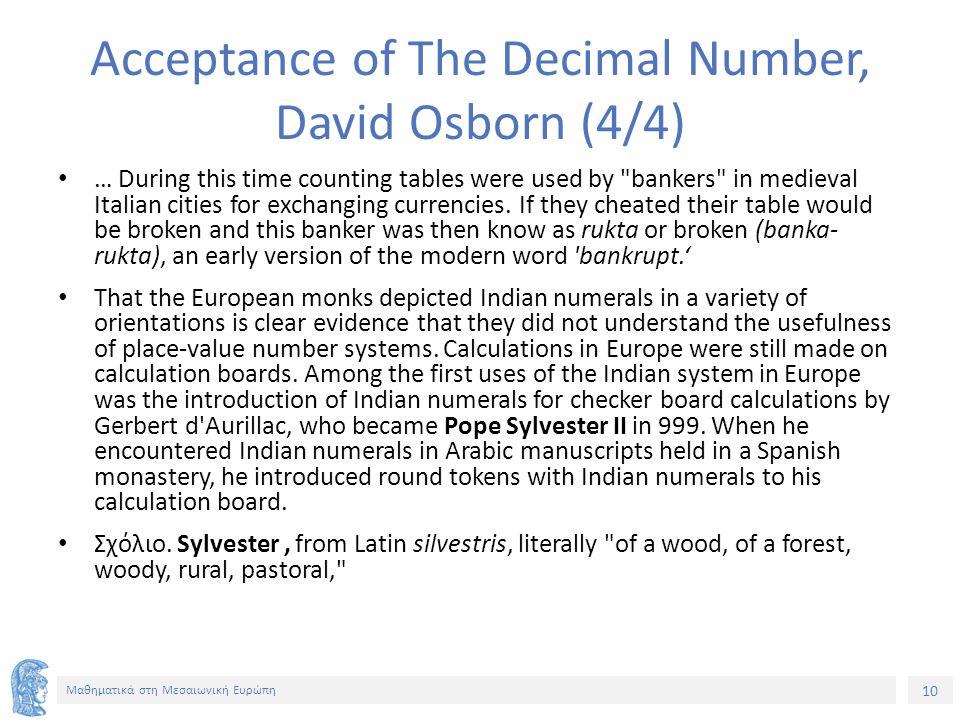 10 Μαθηματικά στη Μεσαιωνική Ευρώπη Acceptance of The Decimal Number, David Osborn (4/4) … During this time counting tables were used by