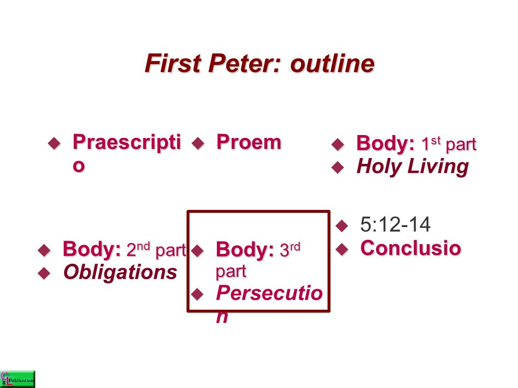 First Peter 3:13-5:11  With encouragement to endure, 3:13-4:11  With understanding, 4:12-19  With proper conduct, 5:1-11 Experiencing persecution: Experiencing persecution: