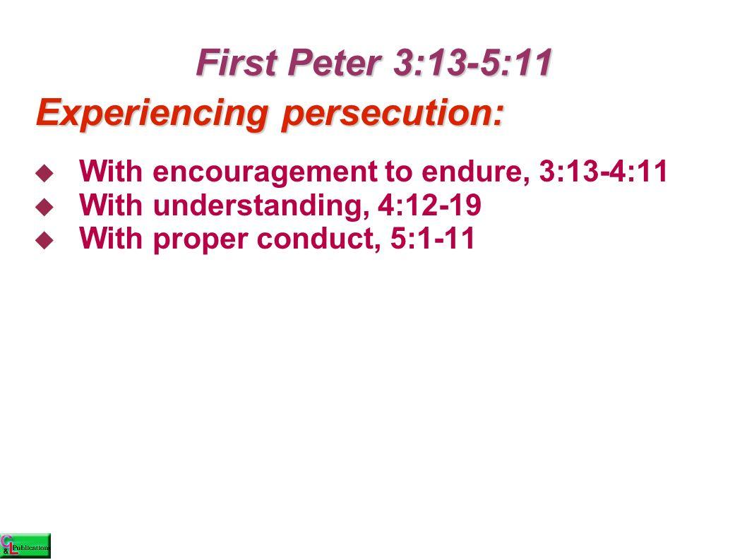 First Peter 3:13-4:11, Persecution, pt.