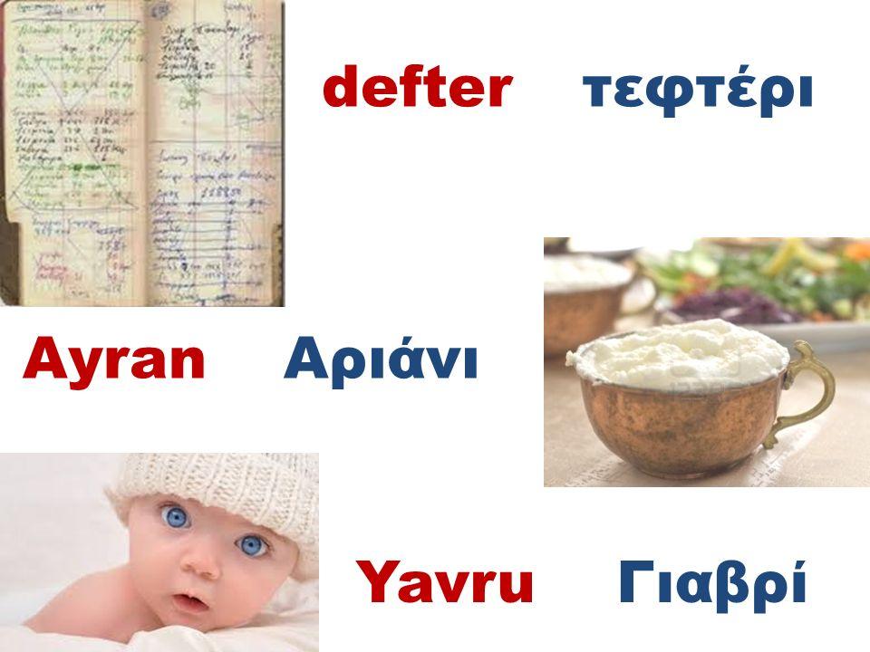 defterτεφτέρι AyranΑριάνι YavruΓιαβρί