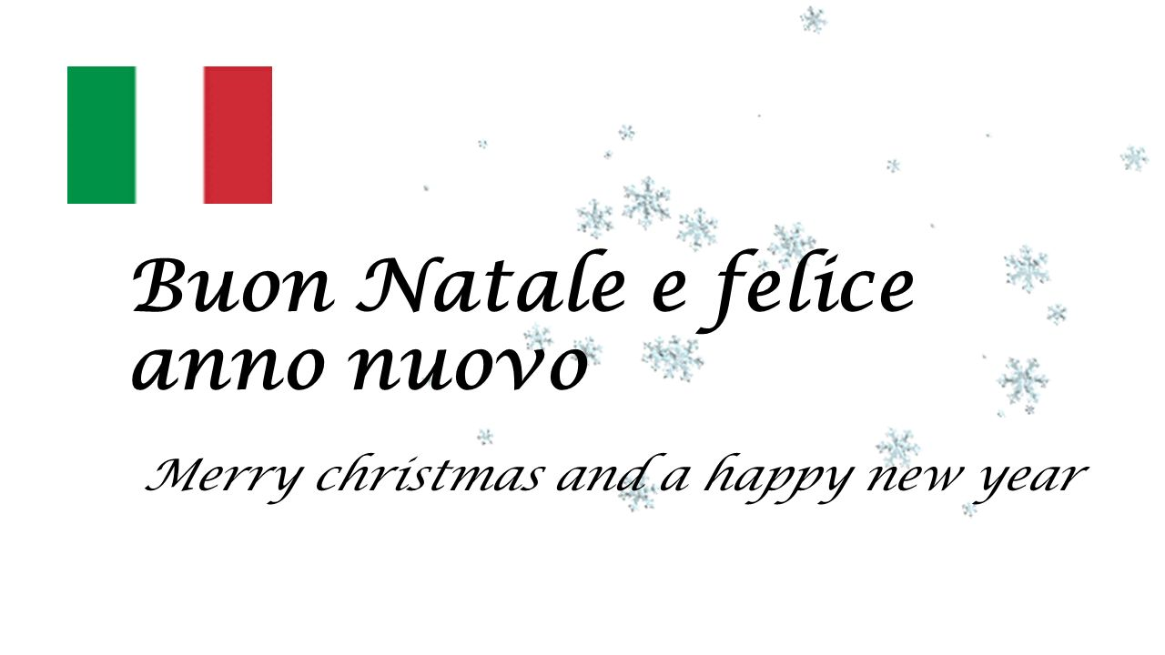 Buon Natale e felice anno nuovo Merry christmas and a happy new year