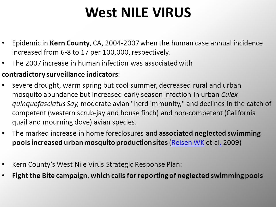 West NILE VIRUS Epidemic in Kern County, CA, 2004-2007 when the human case annual incidence increased from 6-8 to 17 per 100,000, respectively.