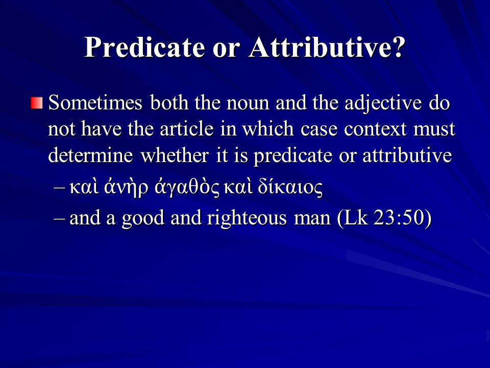 Predicate or Attributive.